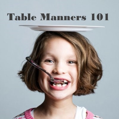 Table Manners 101